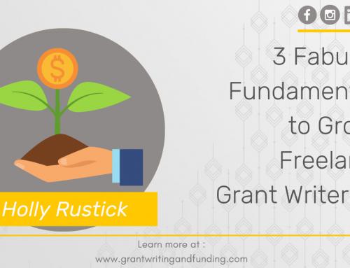 3 Fabulous Fundamentals to Grow a Freelance Grant Writer Biz